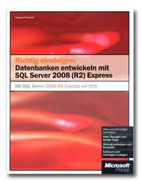 Datenbanken entwickeln mit SQL Server 2008 (R2) Express