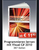 Jubil�umsausgabe: Programmieren lernen mit Visual C# 2010, 387 Seiten, ab € 11,90